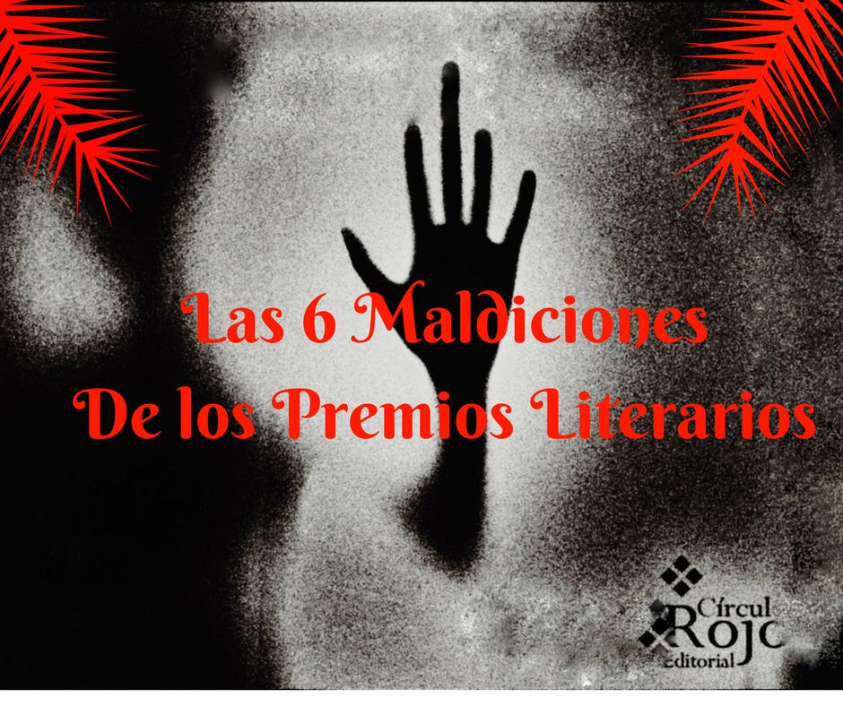 LAS SEIS MALDICIONES DE LOS PREMIOS LITERARIOS  (1)