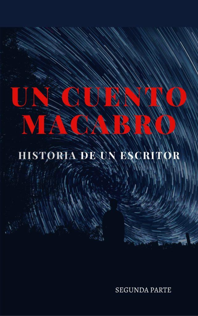 UN CUENTO MACABRO: DE CÓMO UN ESCRITORCITO PASABA HAMBRE (Derechos de autor)