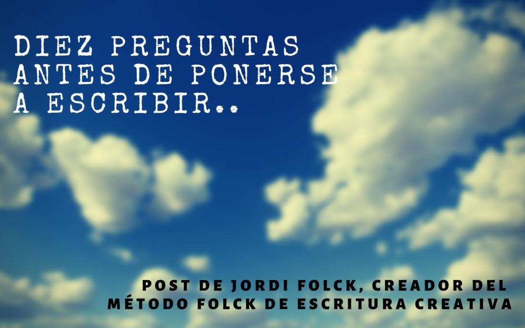 DIEZ PREGUNTAS ANTES DE PONERSE A ESCRIBIR