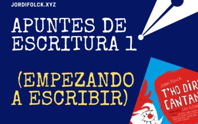 APUNTES DE ESCRITURA 1 (EMPEZANDO A ESCRIBIR)