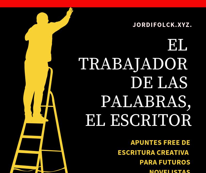 EL TRABAJADOR DE LAS PALABRAS, EL ESCRITOR