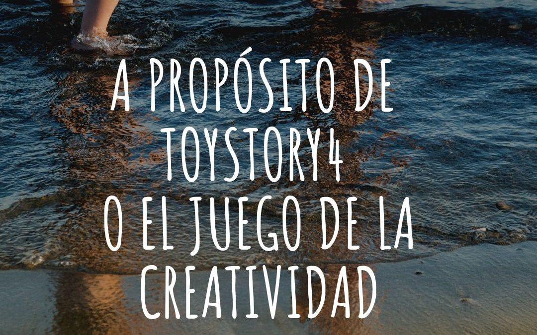 ALGUNAS CLAVES CREATIVAS DE TOY STORY 4